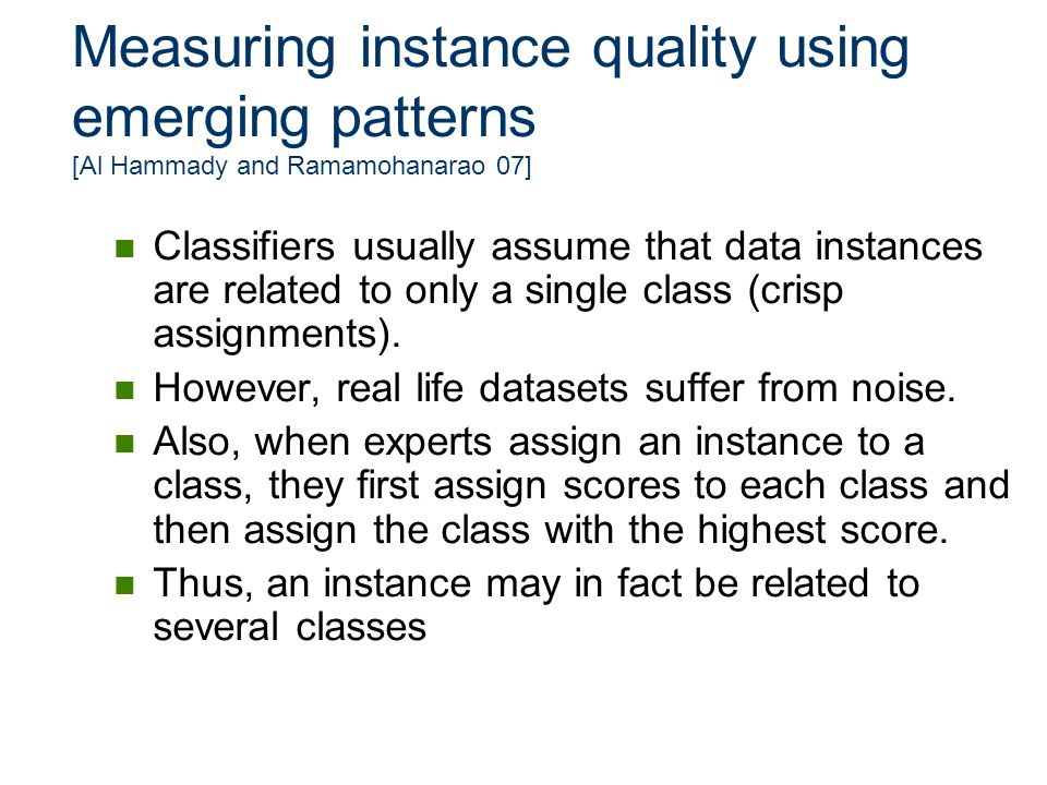 Measuring instance quality using emerging patterns [Al Hammady and Ramamohanarao 07]